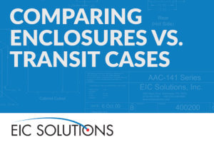 Comparing Enclosrues vs. Transit Cases